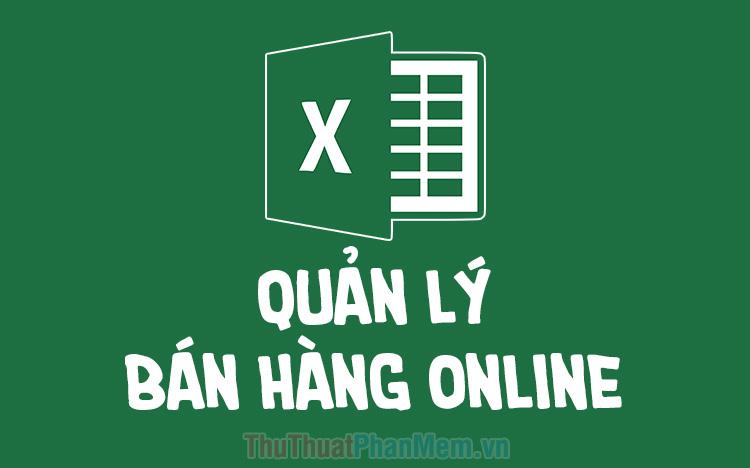 File Excel quản lý bán hàng online mới nhất