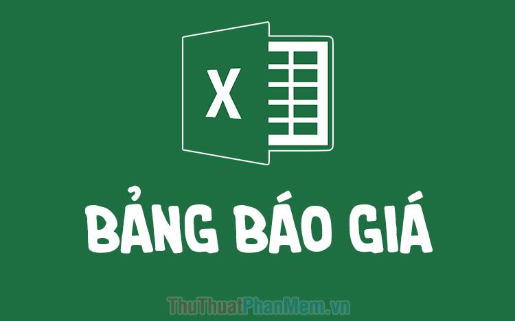 Mẫu bảng báo giá bằng Excel đẹp nhất hiện nay free