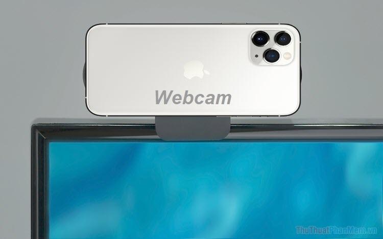 Cách biến SmartPhone thành Webcam cho máy tính