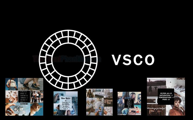 Cách sử dụng VSCO chỉnh ảnh chi tiết nhất