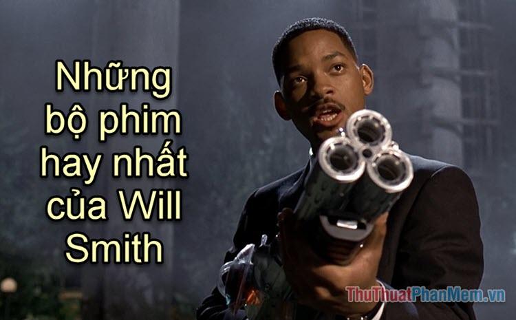 Những bộ phim hay nhất của Will Smith