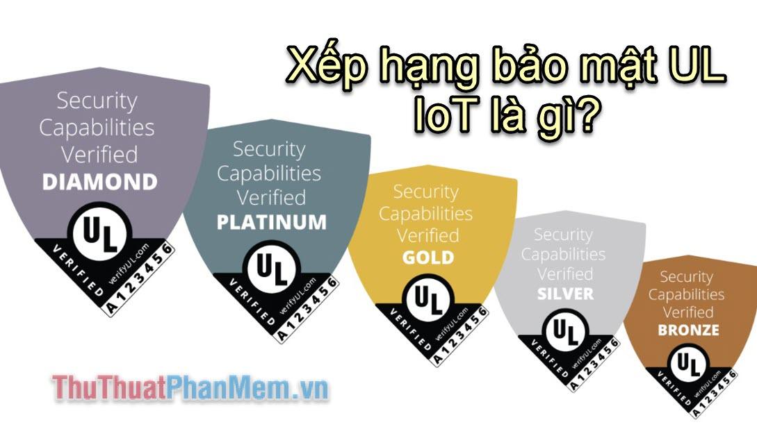 Xếp hạng bảo mật UL IoT là gì