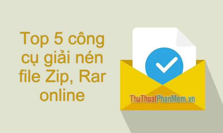 Top 5 công cụ giải nén file zip, rar online