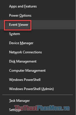 Nhấn Windows + X và chọn Event Viewer