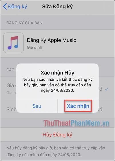 Xác nhận việc hủy đăng ký, bạn vẫn có thể tiếp tục sử dụng Apple Music cho đến ngày hết hạn