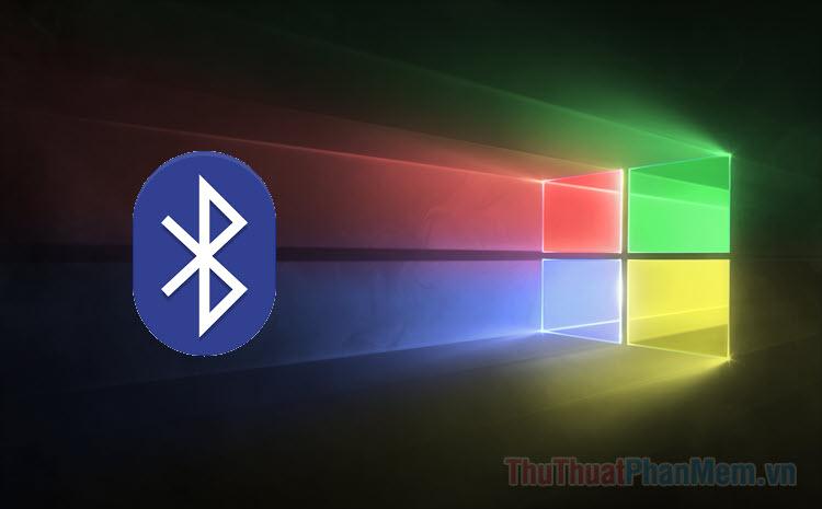 Hướng dẫn bật, tắt Bluetooth trên Windows 10