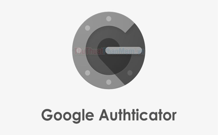 Cách xác minh Google (Authenticator) trên Windows PC