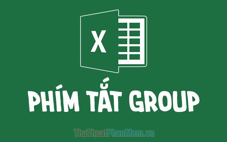 Phím tắt group trong Excel