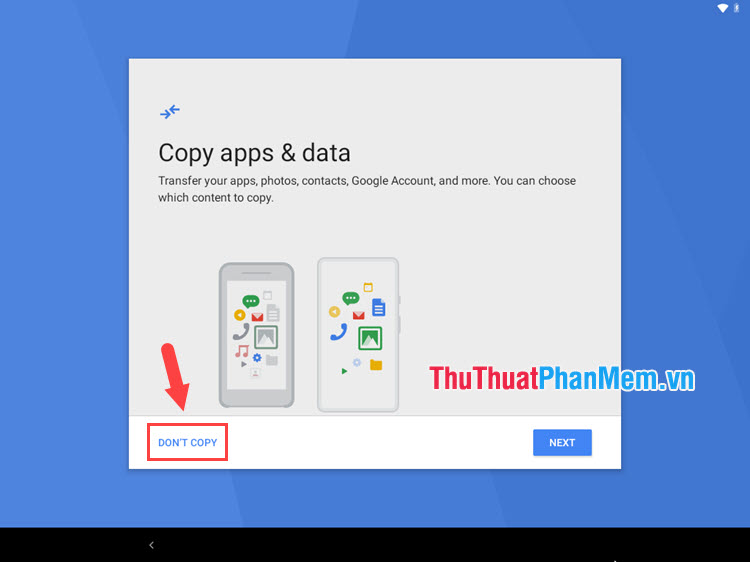 Chọn Don't copy để không nhập dữ liệu từ tài khoản Google