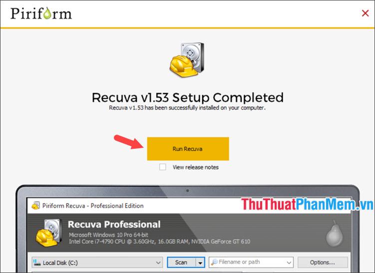 Ấn Run Recuva để mở phần mềm lên và sử dụng