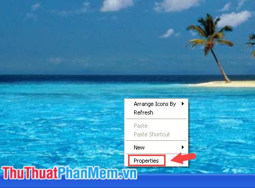 Click chuột phải vào màn hình Desktop và chọn Properties