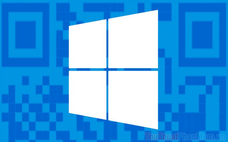 Cách scan, đọc mã QR trên máy tính Windows 10