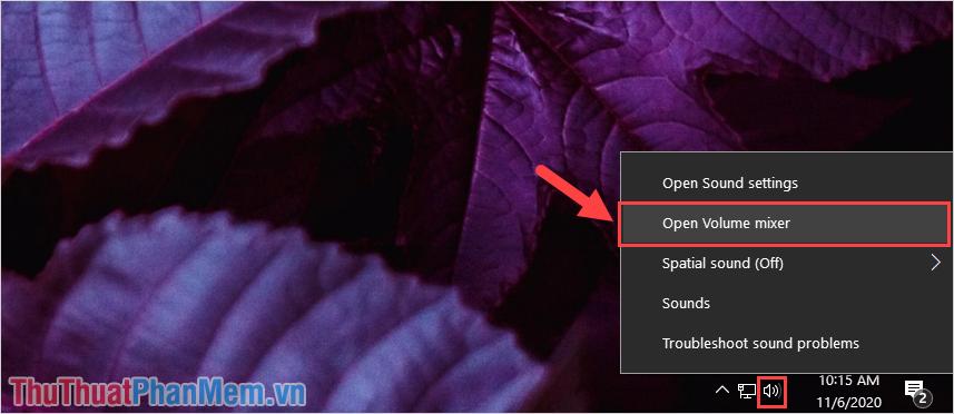 Click chuột phải vào biểu tượng Volume và chọn Open Volume Mixer