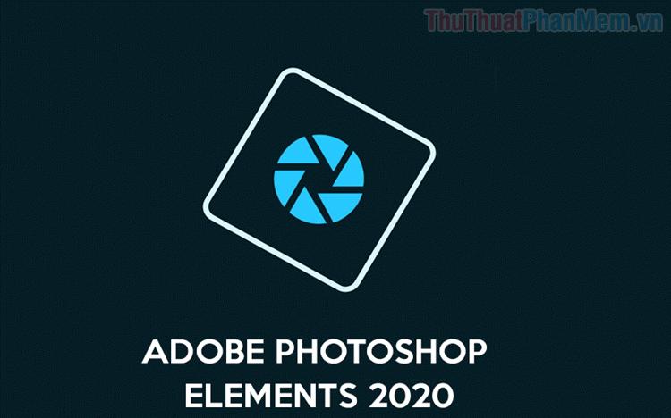 Photoshop Elements là gì? Sự khác biệt Photoshop CC và Photoshop Elements