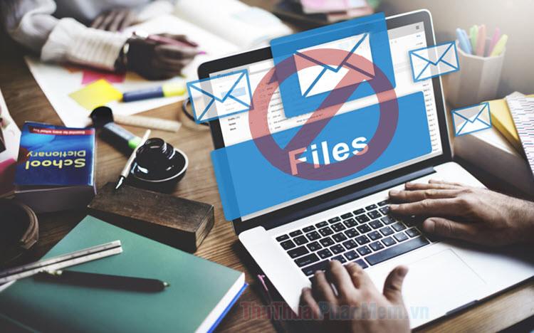 Cách khắc phục lỗi không thể đính kèm file khi gửi Email