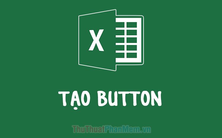 Cách tạo button trong Excel
