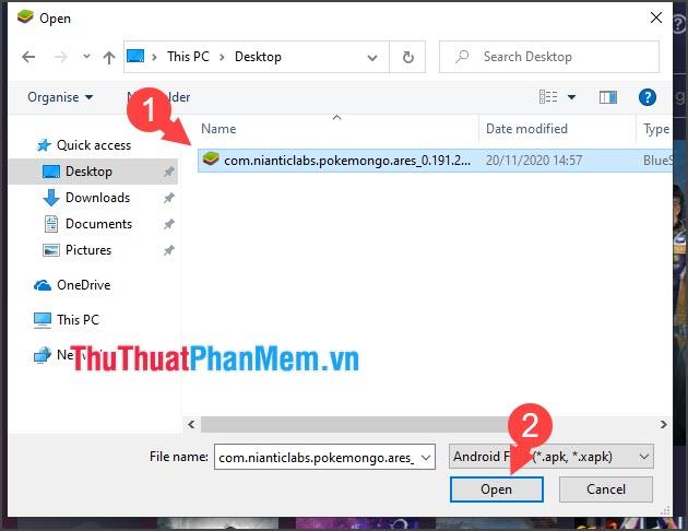 Bạn click chọn file APK và chọn Open