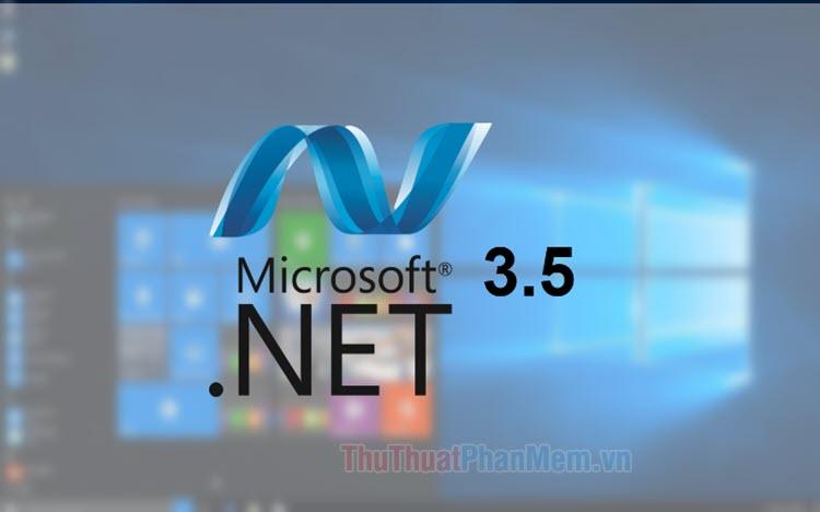 Cách kích hoạt .Net Framework 3.5 trên Windows 10