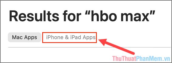 Chọn mục iPhone & iPad Apps để bật bộ lọc ứng dụng dành cho điện thoại iPhone và iPad