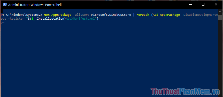 Nhập lệnh Get-AppxPackage -allusers Microsoft.WindowsStore