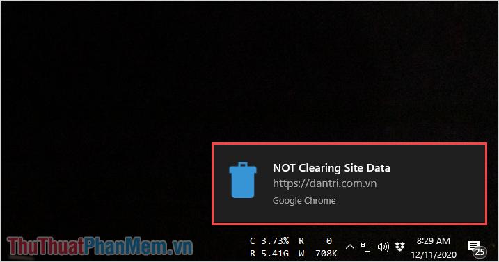 Hệ thống sẽ phản hồi lại cho các bạn NOT Clearing Site Data – Không xóa dữ liệu trang