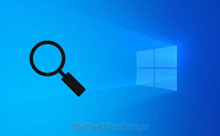 Hướng dẫn tìm kiếm nhanh trong Windows 10
