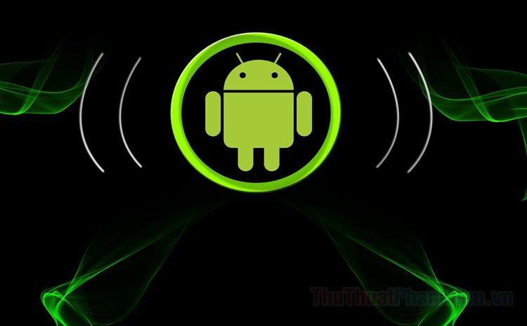 Sửa lỗi ứng dụng Android không mở được
