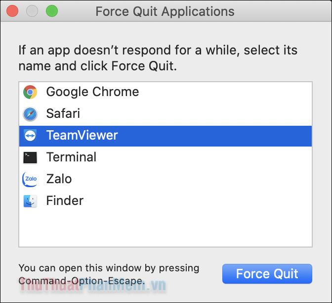 Click vào ứng dụng đang bị treo và nhấn Force Quit để tắt nó đi