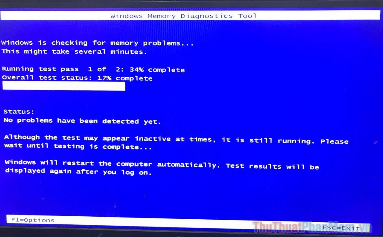 Máy tính sẽ khởi động lại bình thường sau khi quá trình kiểm tra kết thúc hoàn toàn