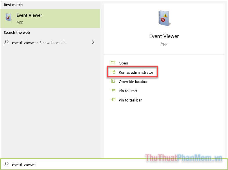 Nhập Event viewer vào ô tìm kiếm Start và mở ứng dụng này dưới quyền quản trị viên