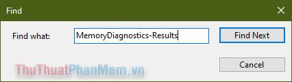 Nhập MemoryDiagnostics-Results rồi click Find Next
