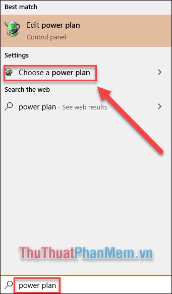 Nhập power plan vào ô tìm kiếm Start rồi mở cài đặt Choose a power plan