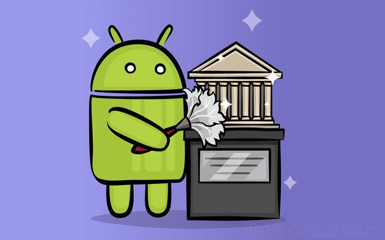 Cách dọn dẹp bộ nhớ điện thoại Android bằng công cụ của Google