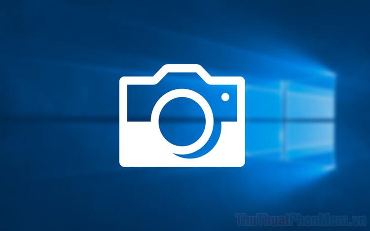 Cách sửa lỗi không mở được Camera trên Windows 10