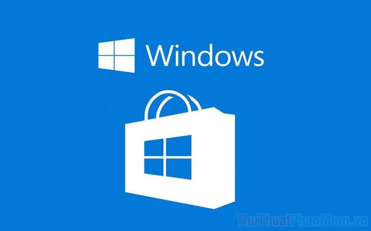 Hướng dẫn cài đặt lại Microsoft Store trên Windows 10