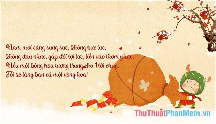 Năm mới càng sung sức, không bực tức, không đau nhức, gấp đôi lợi tức, tiền vào thơm phức