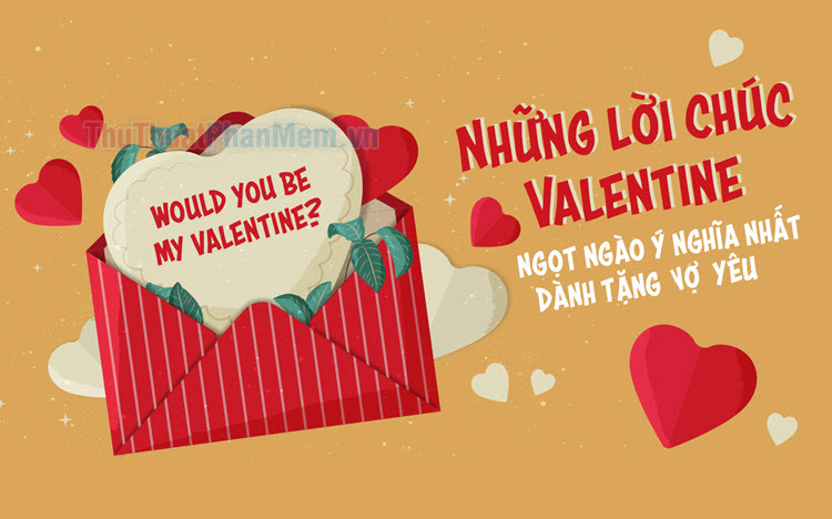 Những lời chúc Valentine tặng Vợ yêu hay nhất