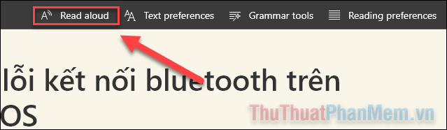 """Nhấp vào """"Read aloud"""" và máy tính sẽ đọc trang web lên để bạn có thể nghe qua loa hoặc tai nghe"""