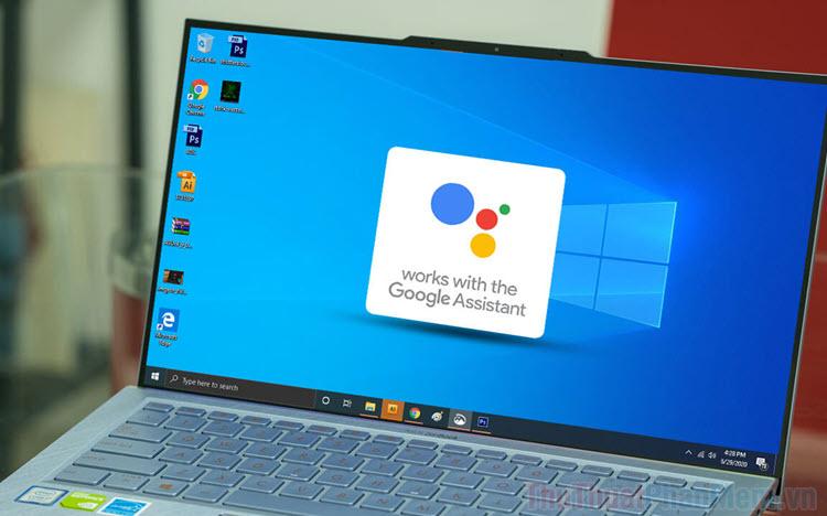 Cách cài đặt Google Assistant trên máy tính Windows