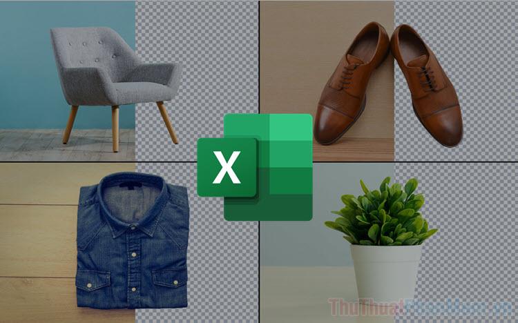 Cách xoá nền, xóa background hình ảnh bằng Excel