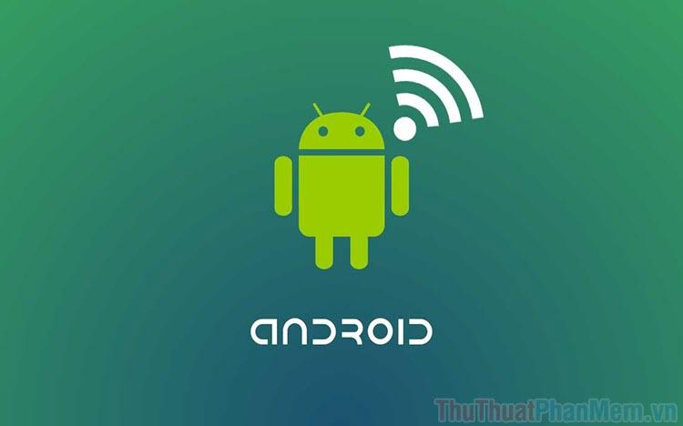 Top ứng dụng bắt sóng Wifi cực mạnh cho điện thoại Android