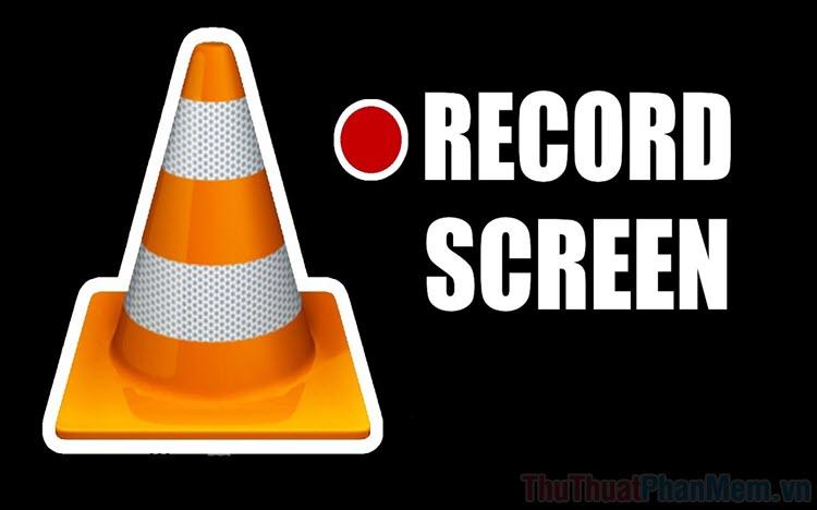 Cách quay phim màn hình bằng VLC Media Player