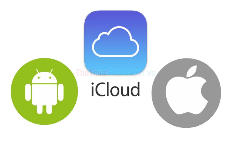 Cách đăng nhập tài khoản iCloud trên điện thoại Android, iPhone