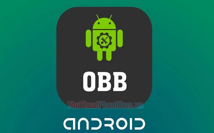 File OBB là gì? Cách mở file OBB