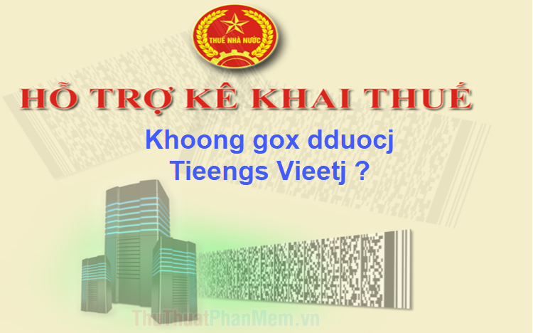 Cách sửa lỗi không gõ được tiếng Việt trên HTKK